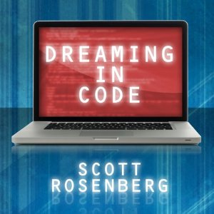 Dreaming In Code Audiobook's Cover